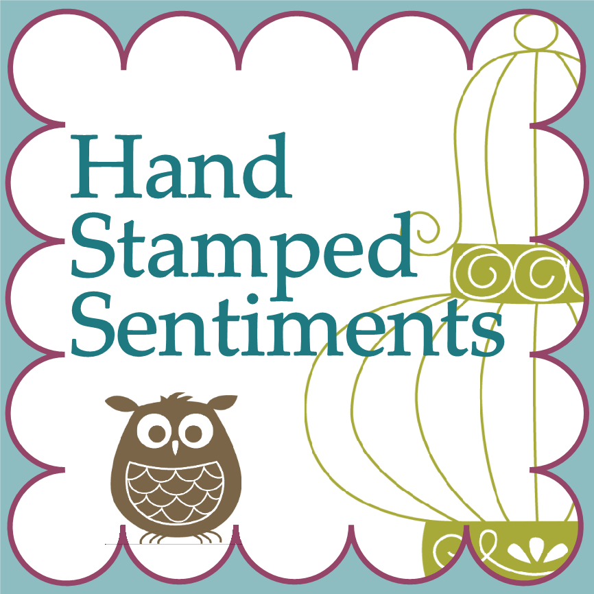 Hand Stamped Sentiments